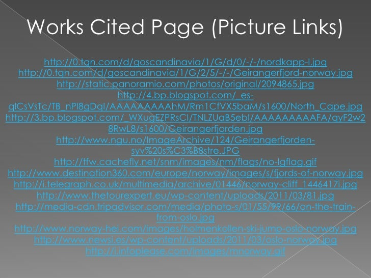 """Works Cited Page Continued•""""A SHORT HISTORY OF NORWAY.""""SHORT HISTORY OF NORWAY(2011):n.pag. Web. 15 Nov 2011. <http://www...."""