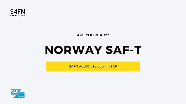 NORWAY SAF-T ARE YOU READY? SAF-T Add-On Solution In SAP