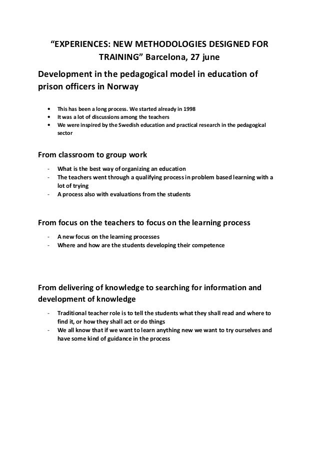 """EXPERIENCES: NEW METHODOLOGIES DESIGNED FOR TRAINING"" Barcelona, 27 june Development in the pedagogical model in educatio..."