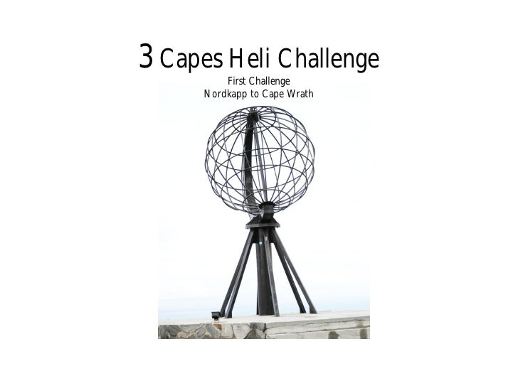 3 Capes Heli Challenge         First Challenge     Nordkapp to Cape Wrath