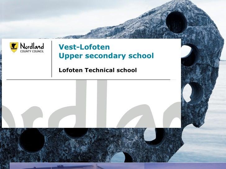 Vest-Lofoten  Upper secondary school Lofoten Technical school