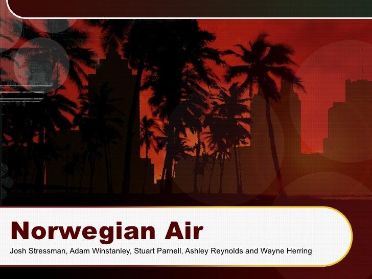 Norwegian Air Josh Stressman, Adam Winstanley, Stuart Parnell, Ashley Reynolds and Wayne Herring