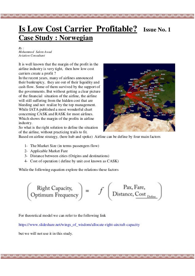 Is Low Cost Carrier Profitable? Issue No. 1 Case Study : Norwegian By : Mohammed Salem Awad Aviation Consultant It is well...