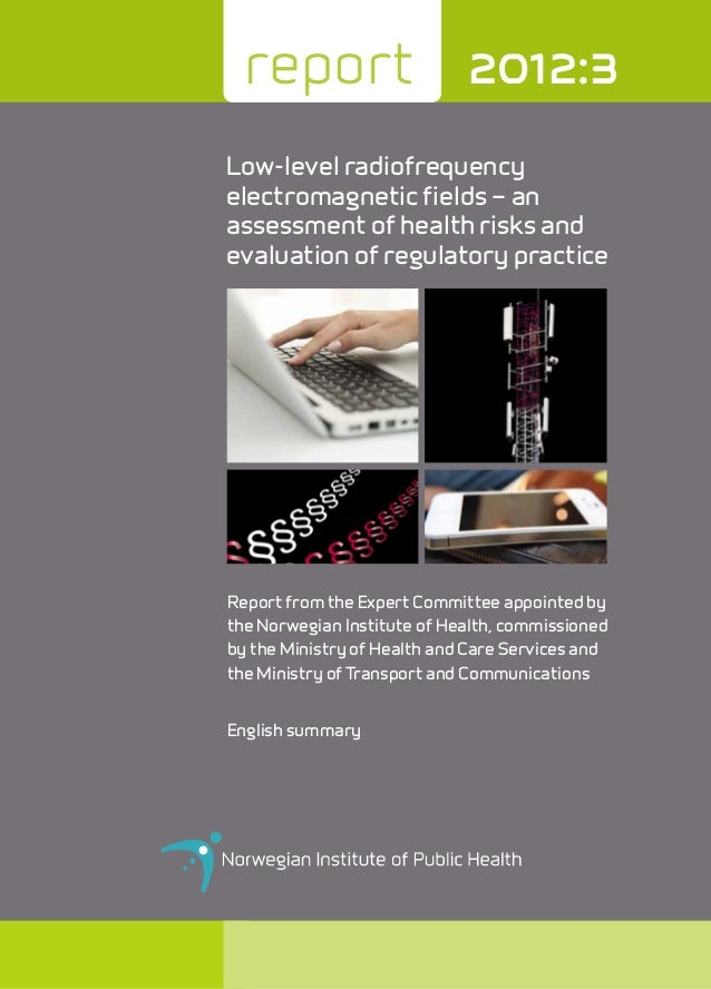 report  2012:3  Low-level radiofrequency electromagnetic fields – an assessment of health risks and evaluation of regulato...
