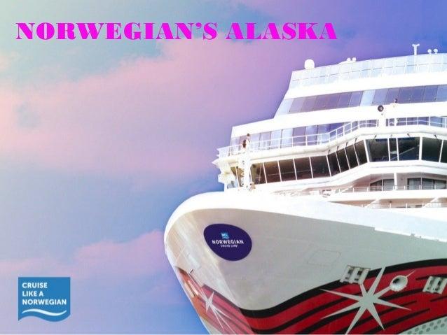 NORWEGIAN'S ALASKA