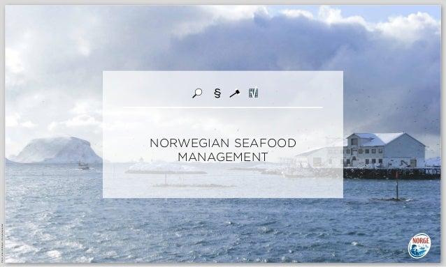 NORWEGIAN SEAFOOD MANAGEMENT Photo:JohanWildhagen©NorgesSjømatråd