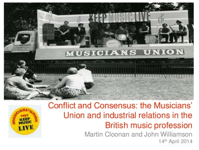 + Conflict and Consensus: the Musicians' Union and industrial relations in the British music profession Martin Cloonan and...