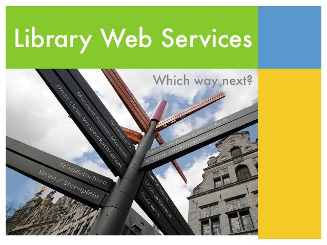 Library Web Services           Which way next?