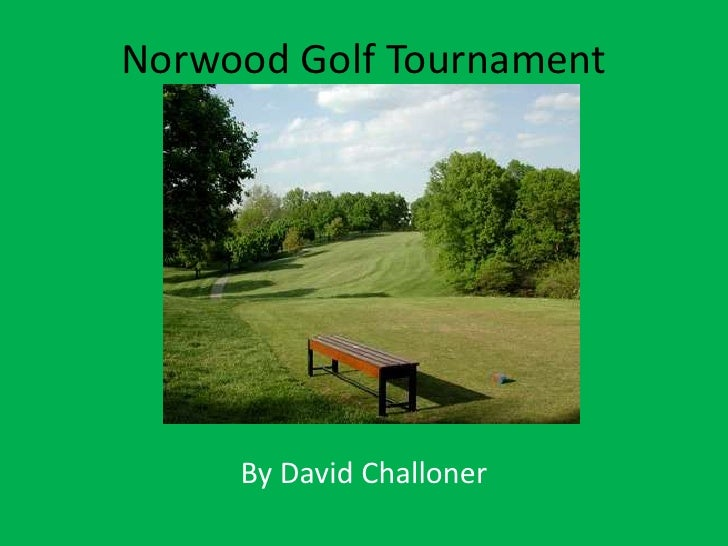 Norwood Golf Tournament<br />By David Challoner<br />