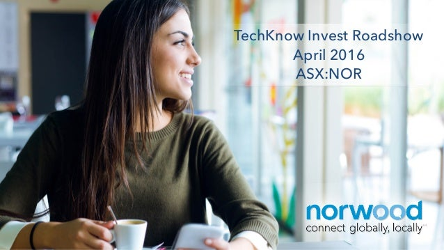 TechKnow Invest Roadshow April 2016 ASX:NOR