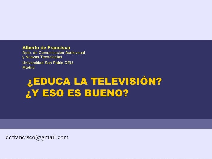 ¿EDUCA LA TELEVISIÓN? ¿Y ESO ES BUENO? [email_address]