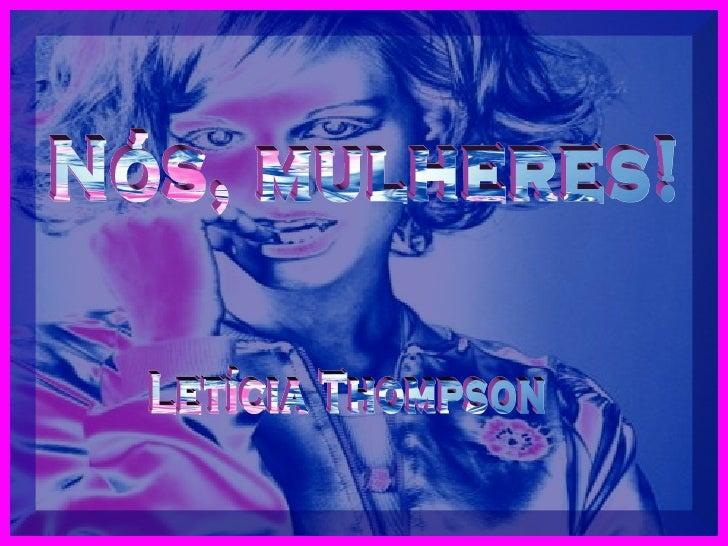Nós, mulheres! Letícia Thompson