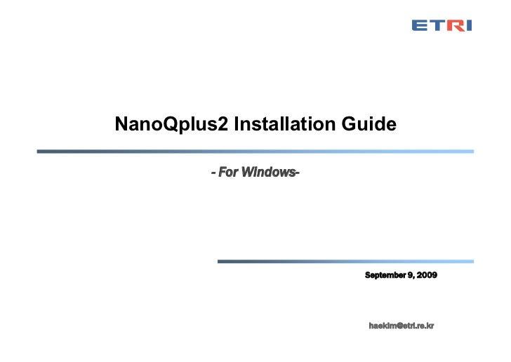 NanoQplus2 Installation Guide          - For Windows-                           September 9, 2009                         ...