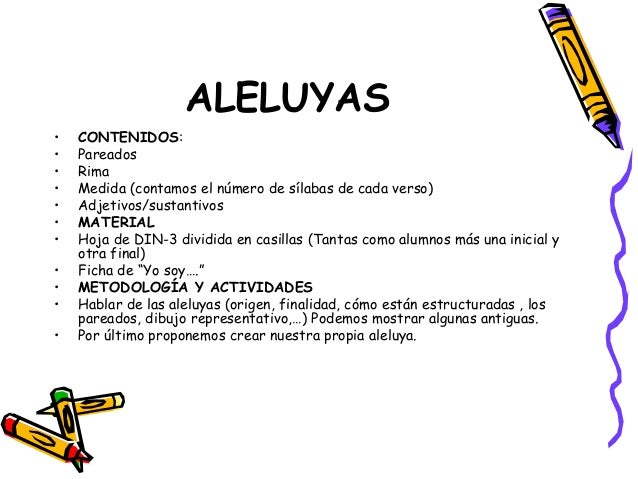 ALELUYAS•   CONTENIDOS:•   Pareados•   Rima•   Medida (contamos el número de sílabas de cada verso)•   Adjetivos/sustantiv...