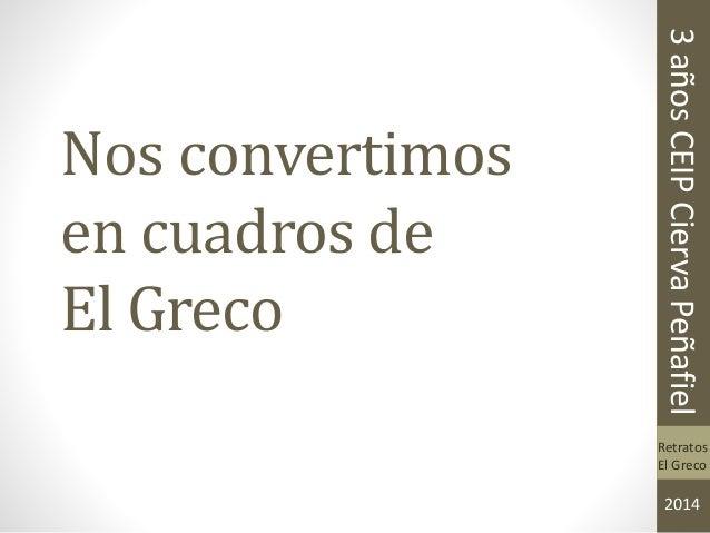 Nos convertimos en cuadros de El Greco 3añosCEIPCiervaPeñafiel 2014 Retratos El Greco