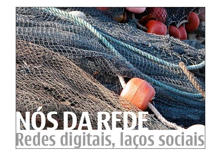 NÓS DA REDE Redes digitais, laços sociais