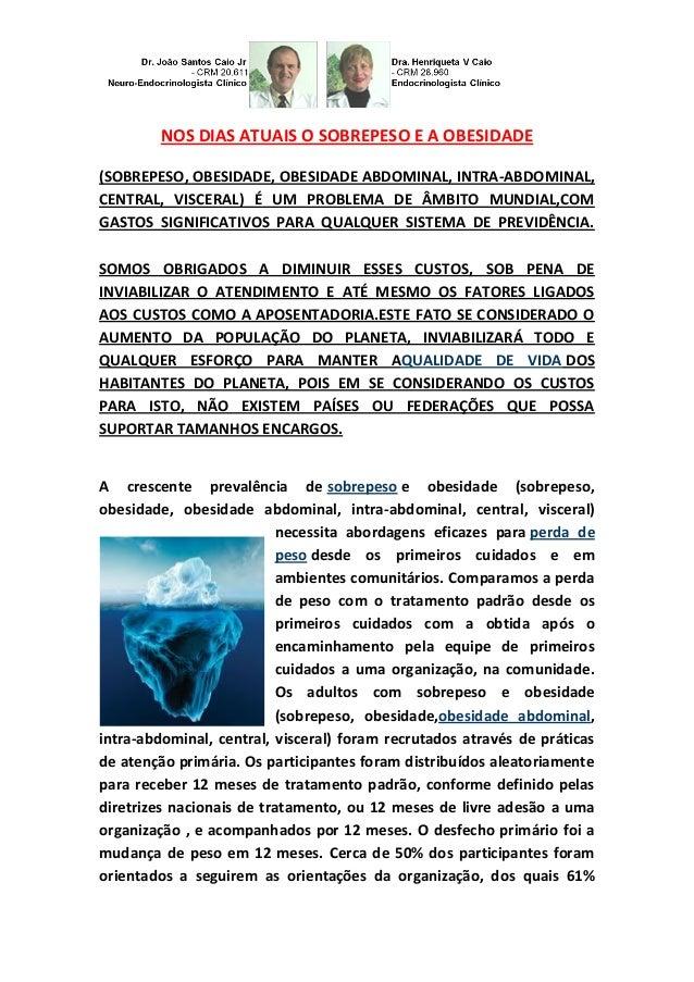 NOS DIAS ATUAIS O SOBREPESO E A OBESIDADE  (SOBREPESO, OBESIDADE, OBESIDADE ABDOMINAL, INTRA-ABDOMINAL, CENTRAL, VISCERAL)...