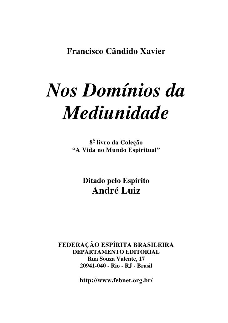 """Francisco Cândido XavierNos Domínios da Mediunidade         8o livro da Coleção    """"A Vida no Mundo Espiritual""""       Dita..."""