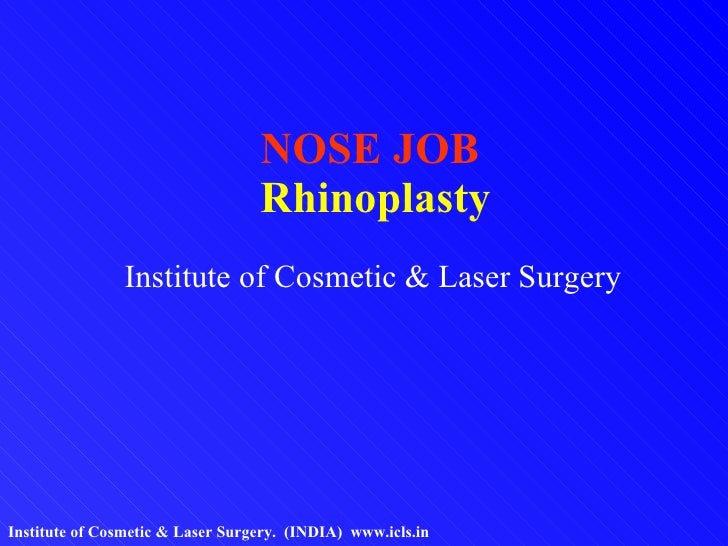 NOSE JOB  Rhinoplasty Institute of Cosmetic & Laser Surgery Institute of Cosmetic & Laser Surgery.  (INDIA)  www.icls.in