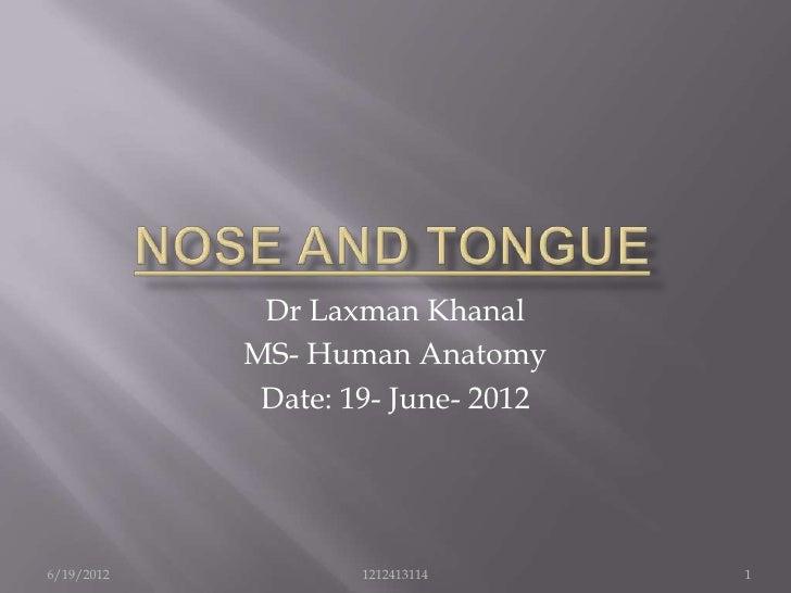 Dr Laxman Khanal            MS- Human Anatomy             Date: 19- June- 20126/19/2012           1212413114      1