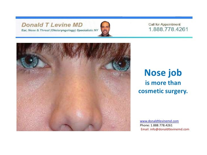 Nose job  is more thancosmetic surgery.www.donaldtlevinemd.comPhone: 1.888.778.4261Email: info@donaldtlevinemd.com
