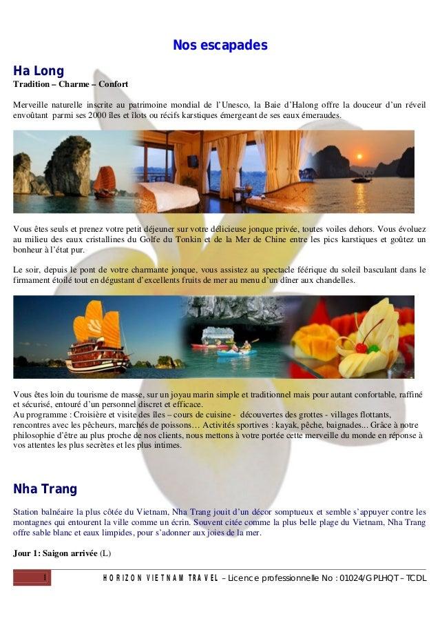 Nos escapadesHa LongTradition – Charme – ConfortMerveille naturelle inscrite au patrimoine mondial de l'Unesco, la Baie d'...