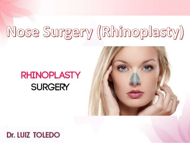 Rhinoplasty Rhinoplasty (more commonly referred to as a nose job) is a surgical procedure that reshapes or resizes the nos...