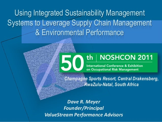 Using Integrated Sustainability ManagementSystems to Leverage Supply Chain Management         & Environmental Performance ...