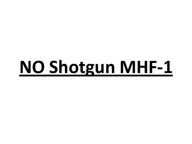 NO Shotgun MHF-1