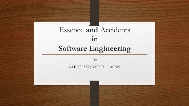 Essence and Accidents in Software Engineering By GHUFRAN JAMEEL HASAN