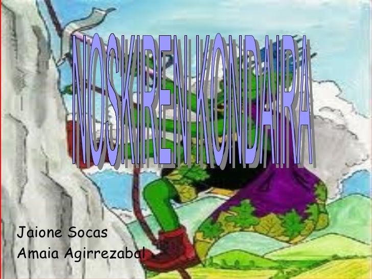 Jaione Socas Amaia Agirrezabal NOSKIREN KONDAIRA
