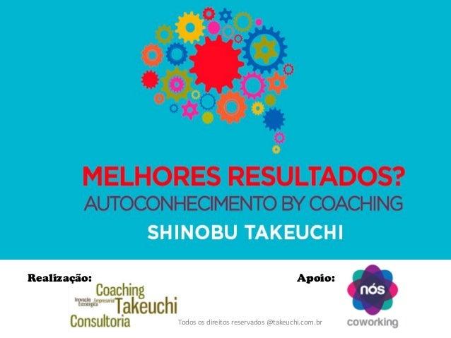 Todos os direitos reservados @takeuchi.com.br  Realização:  Apoio:
