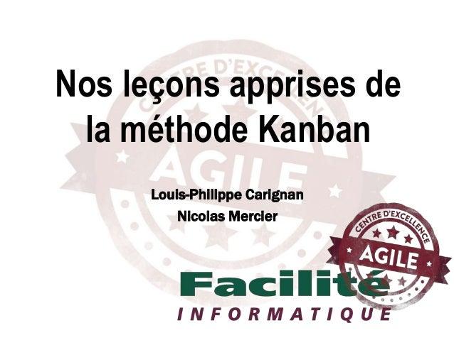 Louis-Philippe Carignan Nicolas Mercier Nos leçons apprises de la méthode Kanban