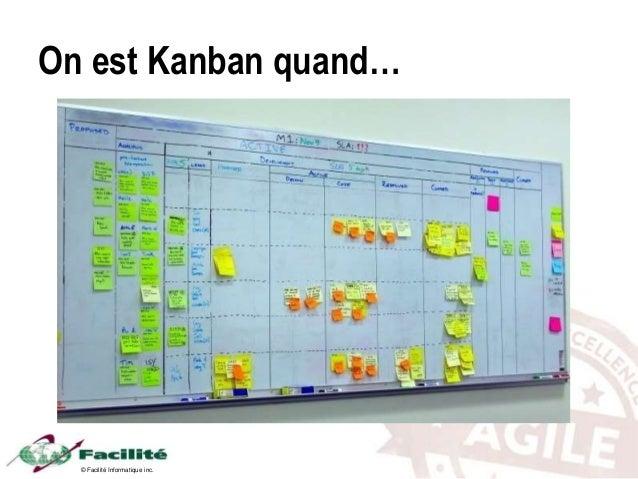 © Facilité Informatique inc. On est Kanban quand…