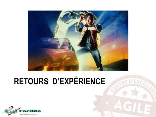 © Facilité Informatique inc. RETOURS D'EXPÉRIENCE