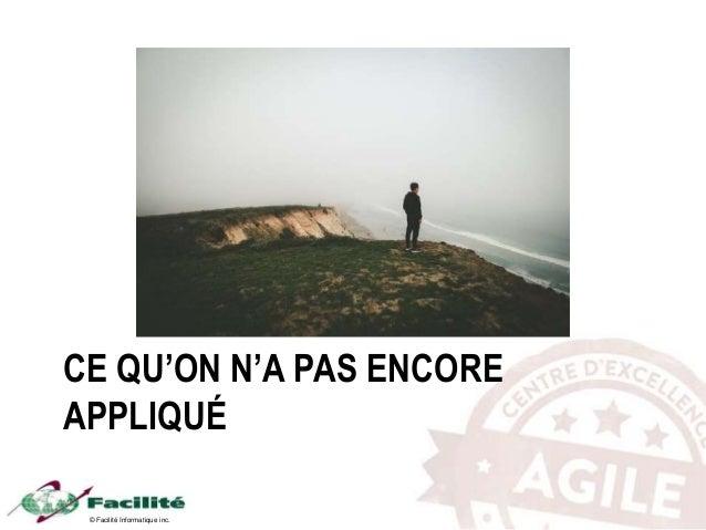 © Facilité Informatique inc. CE QU'ON N'A PAS ENCORE APPLIQUÉ
