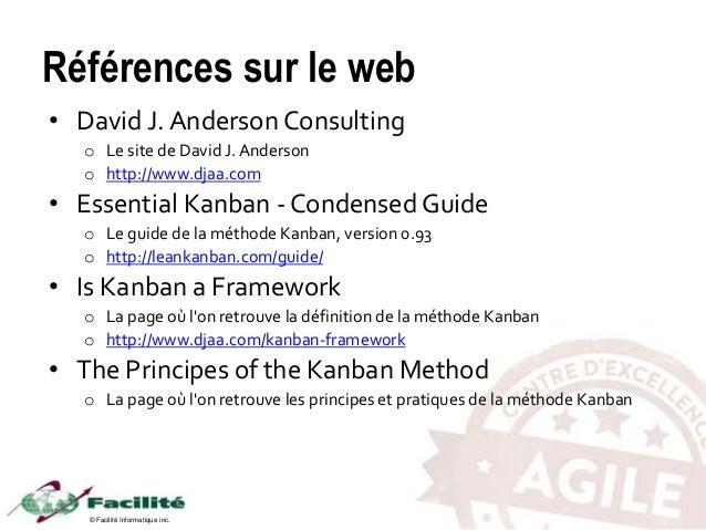 © Facilité Informatique inc. Références sur le web • David J. Anderson Consulting o Le site de David J. Anderson o http://...
