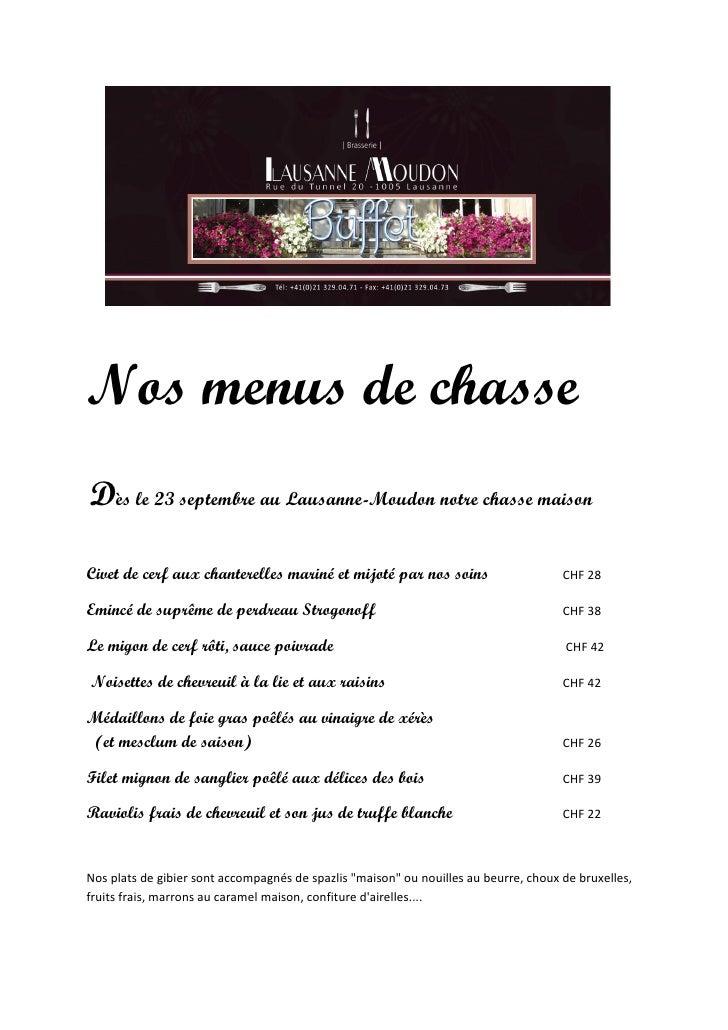 Nos menus de chasseDès le 23 septembre au Lausanne-Moudon notre chasse maisonCivet de cerf aux chanterelles mariné et mijo...