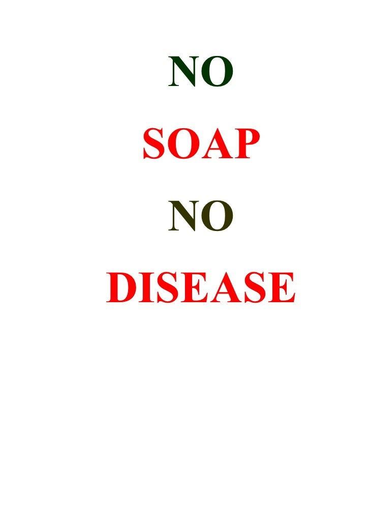 NO  SOAP   NO DISEASE