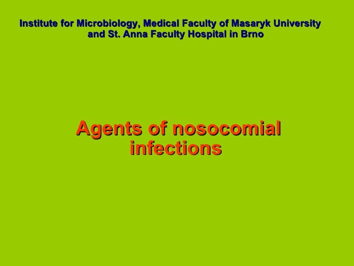 Institute  for  Microbiology, Medical Faculty of Masaryk University  and St. Anna Faculty Hospital  in Brno Agents of no s...