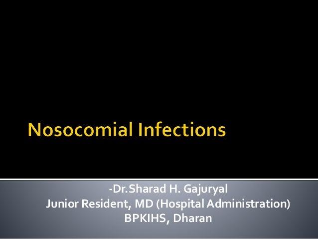-Dr.Sharad H. Gajuryal  Junior Resident, MD (Hospital Administration)  BPKIHS, Dharan