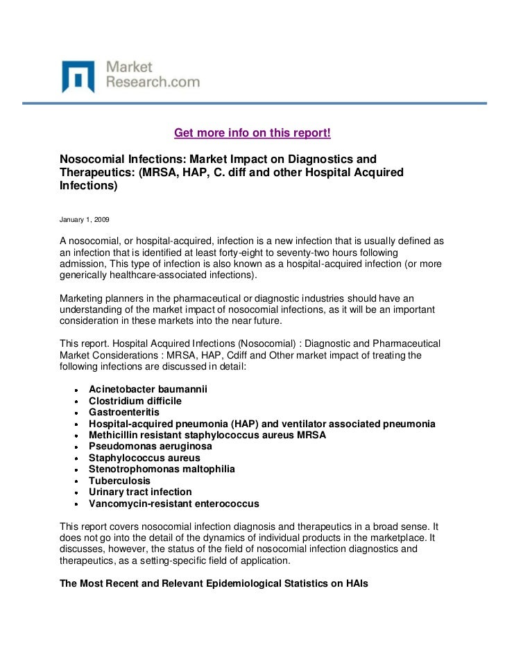 Get more info on this report!Nosocomial Infections: Market Impact on Diagnostics andTherapeutics: (MRSA, HAP, C. diff and ...