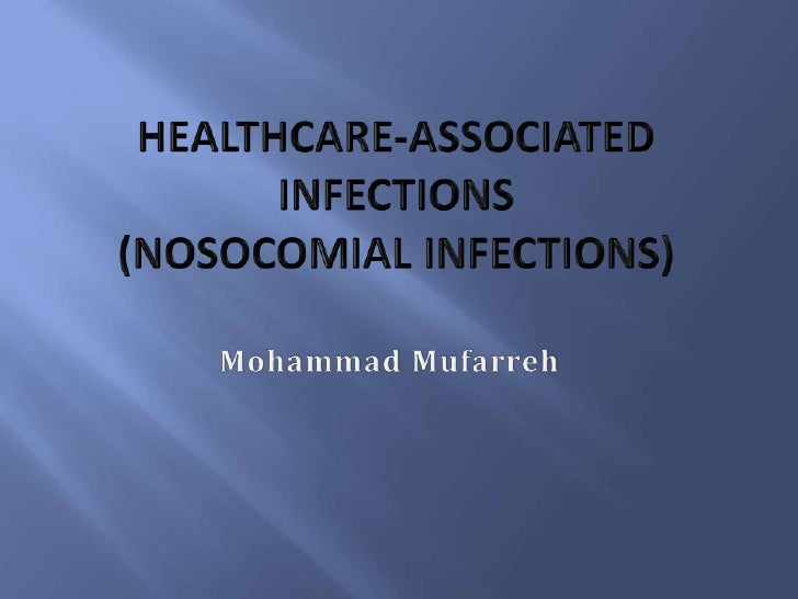 """•   Nosocomial comes from the Greek words """"nosus""""    which means disease and """"komeion"""" which    means to take care of.•   ..."""