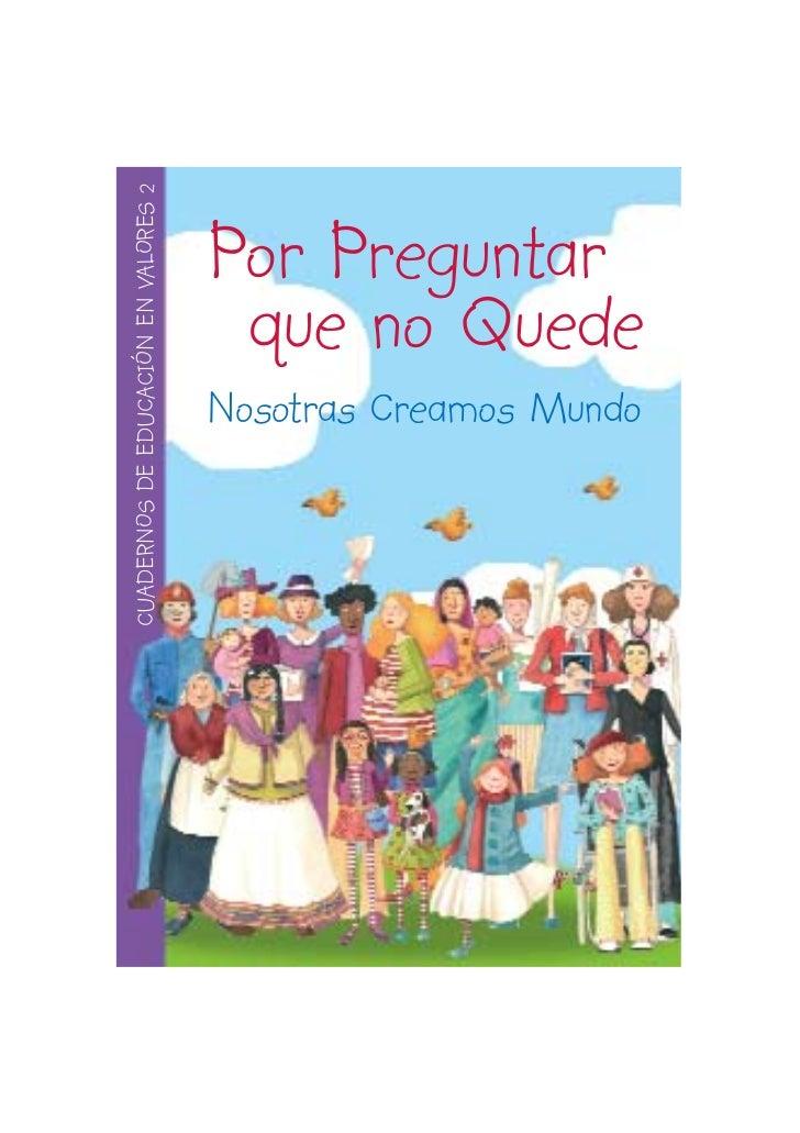 CUADERNOS DE EDUCACIÓN EN VALORES 2                                      Por Preguntar                                    ...