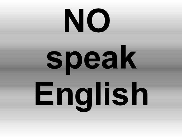 NO  speak English