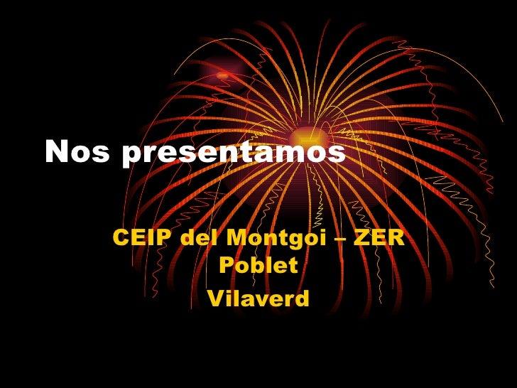 Nos presentamos CEIP del Montgoi – ZER Poblet Vilaverd