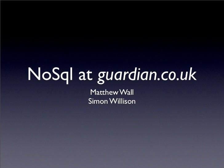 NoSql at guardian.co.uk         Matthew Wall         Simon Willison