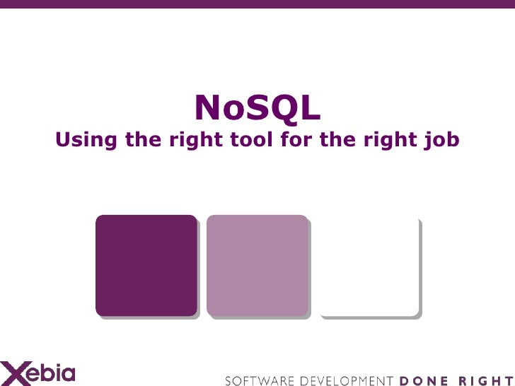 NoSQLUsing the right tool for the right job<br />