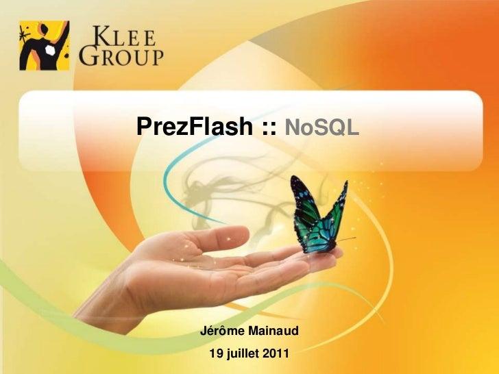 PrezFlash :: NoSQL<br />Jérôme Mainaud<br />19 juillet2011<br />1<br />1<br />