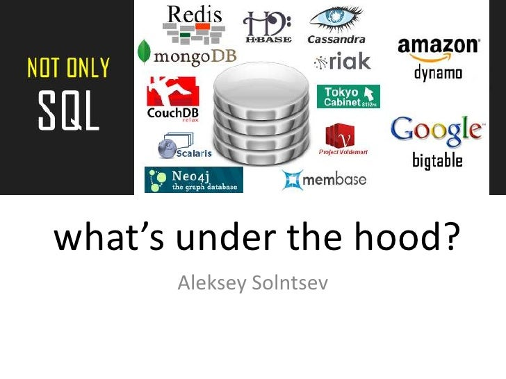 what's under the hood?<br />Aleksey Solntsev<br />